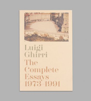 The Complete Essays by Luigi Ghirri