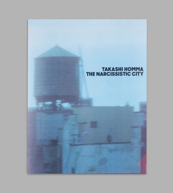 The Narcissistic City by Takashi Homma